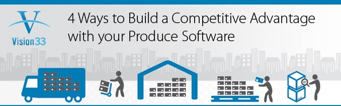 4 Ways to Build a Competitive Advantage with your Produce Software