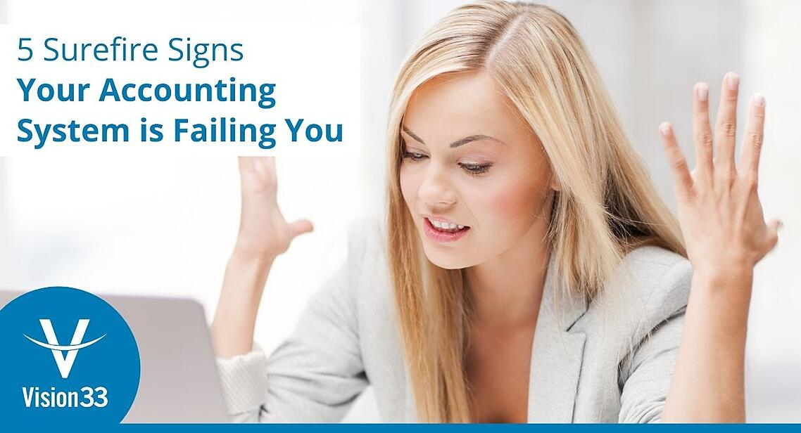 5 Surefire Signs Your Accounting System is Failing You-No Button