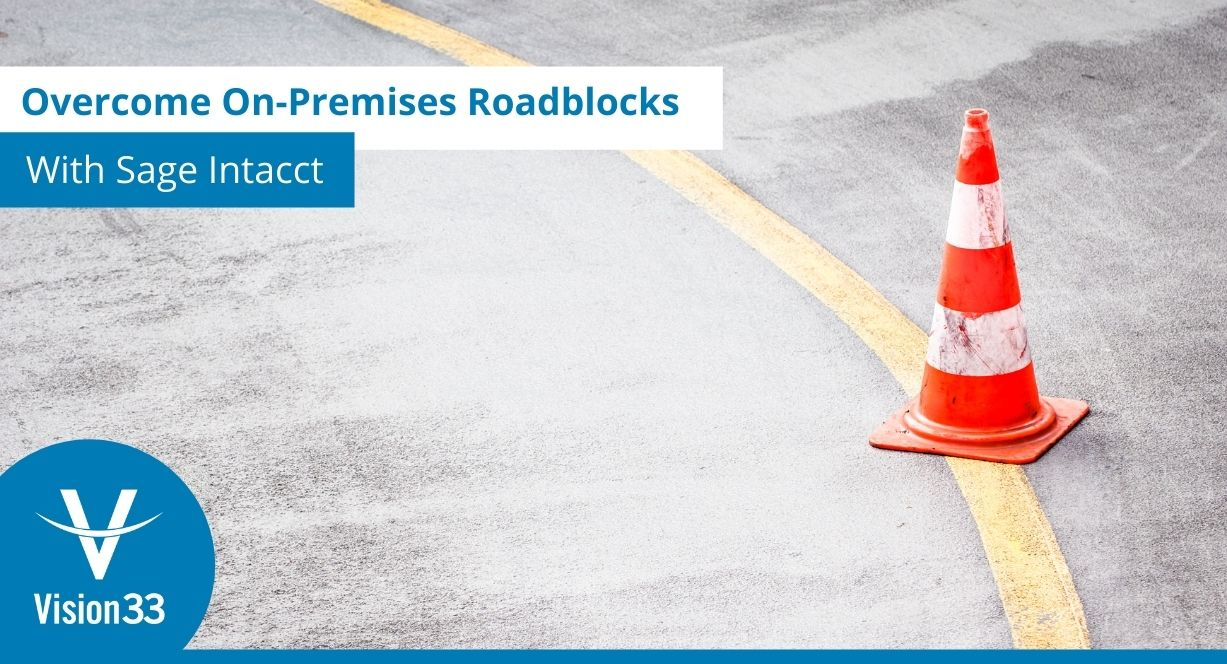 overcome roadblocks of on-premise solutions with sage intacct