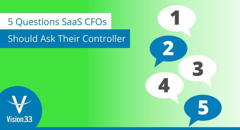 5 controller questions SaaS CFOs should ask