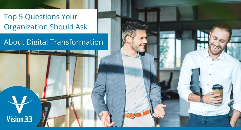 5 digital transformation questions your organization should ask