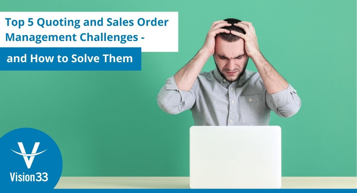 Quoting and sales order management challenges