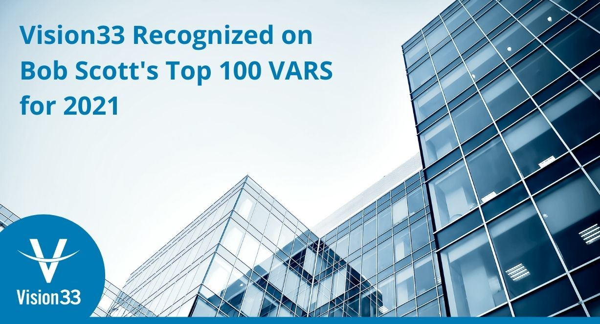 Vision33 ranks 10 on top 100 VARS for 2021