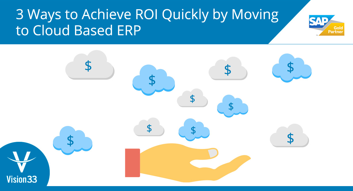 3-Ways-to-Achieve-ROI-Quickly-by-Moving-to-Cloud-Based-ERP