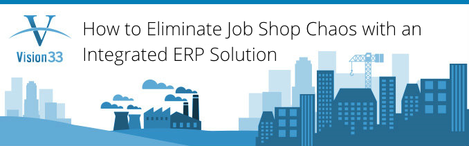 How_to_eliminate_job_shop_chos_with_an_Integrated_ERP_solution-1