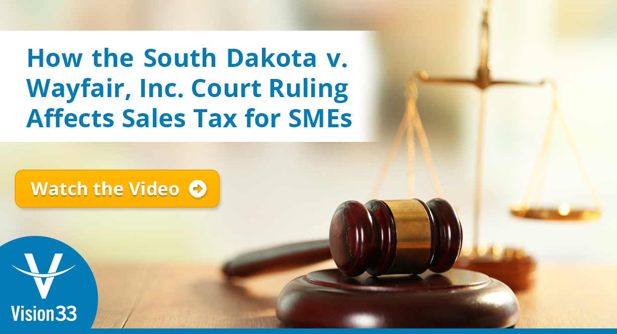 How the South Dakota v. Wayfair, Inc. Court Ruling Affects Sales Tax for SMEs.