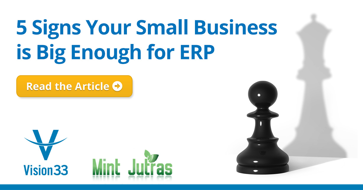 5 Signs Your Small Business is Big Enough for ERP
