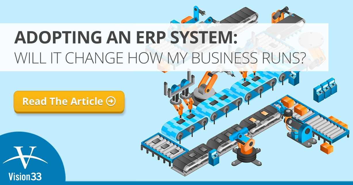 Adopting an ERP System: Will It Change How My Business Runs?