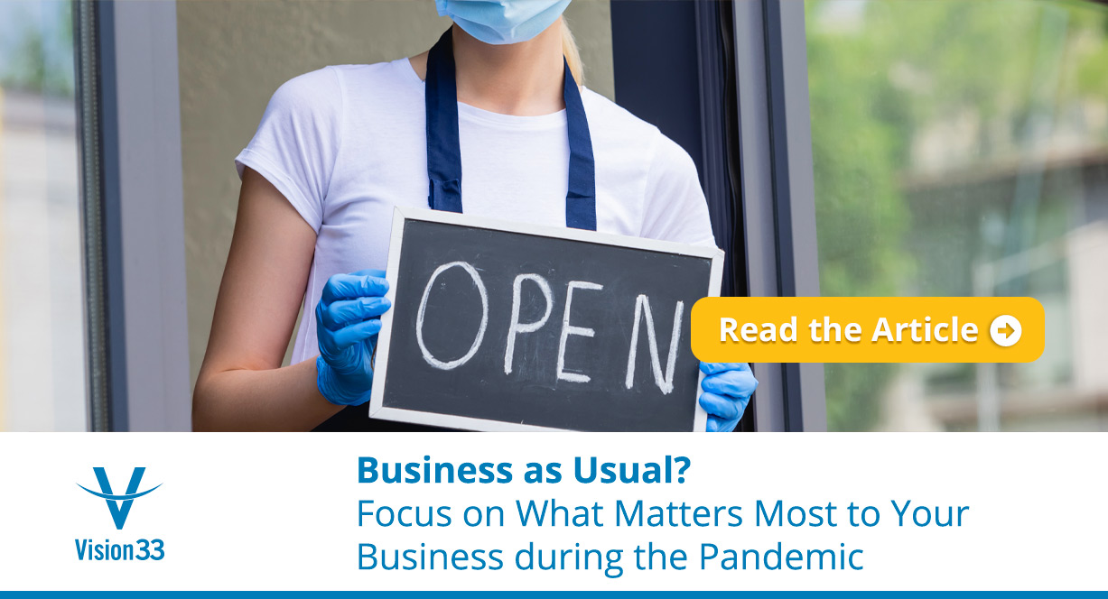 Business as Usual? Focus on What Matters Most to Your Business During the Pandemic