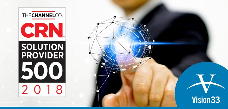 Vision33 Named to CRN's 2018 Solution Provider 500 List
