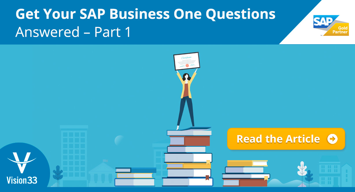 Get Your SAP Business One Questions Answered – Part 1