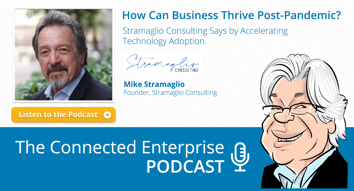 How Can Businesses Thrive Post-Pandemic? Stramaglio Consulting Says: Accelerate Technology Adoption