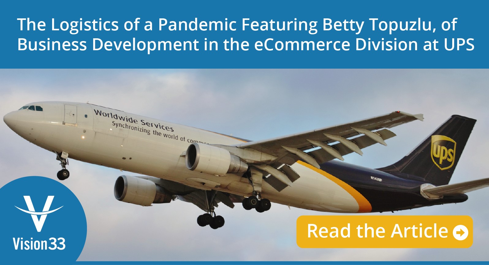 The Logistics of a Pandemic Featuring Betty Topuzlu, of Business Development in the eCommerce Division at UPS