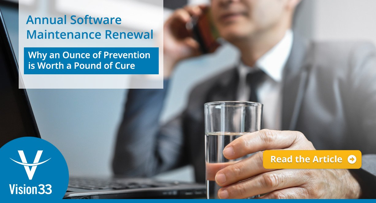 Annual Software Maintenance Renewal: Why an Ounce of Prevention is Worth a Pound of Cure