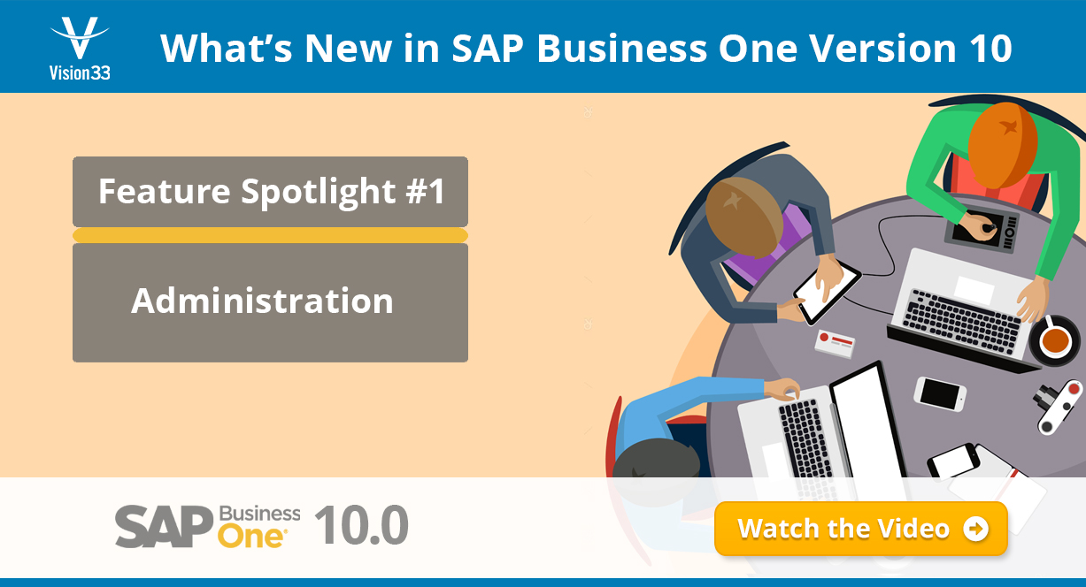What's New in SAP Business One Version 10? Here's Your First Look at Administration.