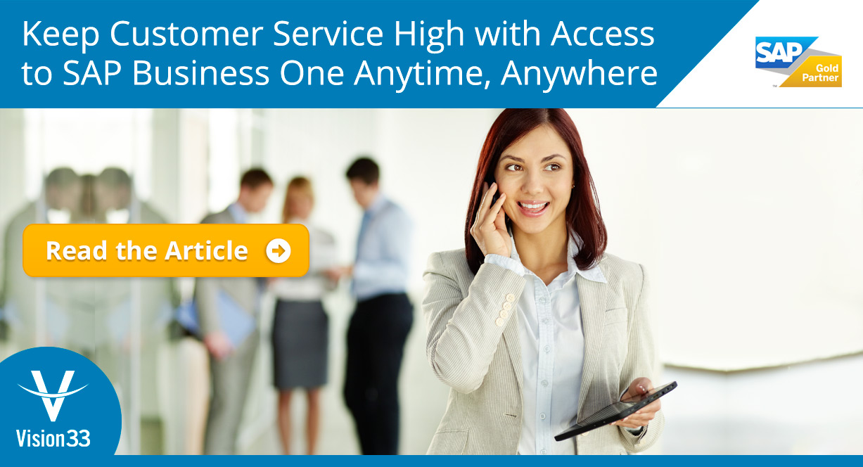 Keep Customer Service High with Access to SAP Business One Anytime, Anywhere from Any Device