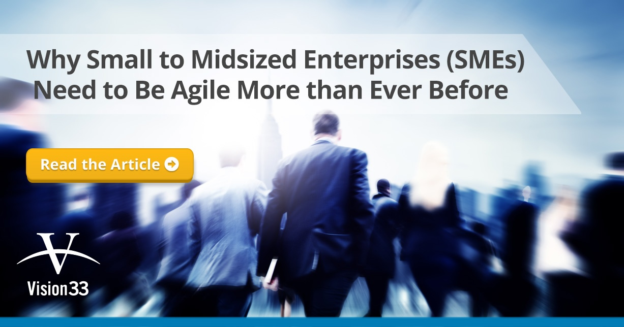 Why Small to Midsized Enterprises Need to Be Agile More than Ever Before