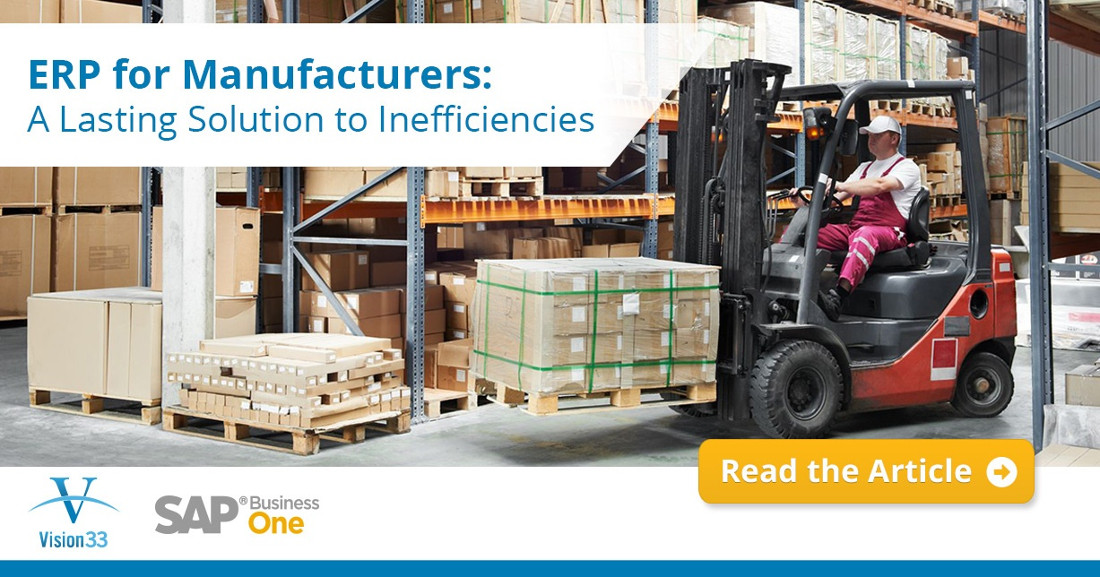 ERP for Manufacturers: A Lasting Solution to Inefficiencies