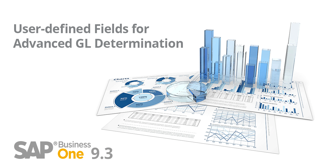 Advanced GL Determination with User-Defined Fields: The Best of What's New in SAP Business One Version 9.3 Part 5