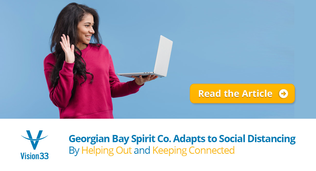 Vision33 Client, Georgian Bay Spirit Co., Adapts to Social Distancing By Helping Out and Keeping Connected