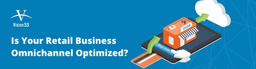 Is Your Retail Business Omnichannel Optimized?